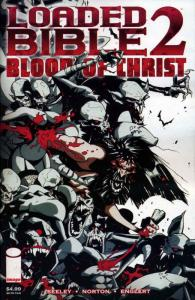 Loaded Bible 2: Blood of Christ #1 FN; Image | save on shipping - details inside
