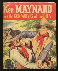KEN MAYNARD-BIG LITTLE BOOK-#1442-1939-GUN WOLVES OF GILA-GAYLORD DUBOIS-vg