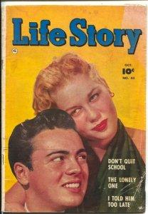 Life Story #43 1952-Fawcett-photo cover-Al Greene art-Don't Quit School-G