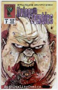 LIVING with ZOMBIES #2, NM+, FrightWorld, Undead, Horror,, more Zombies in store