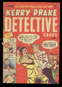 KERRY DRAKE DETECTIVE CASES #13 1949-BRUTAL COVER-DRUGS VG
