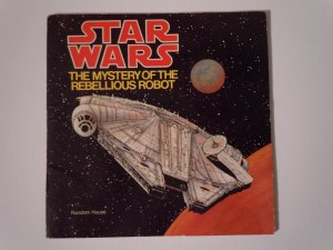 Star Wars: The Mystery of the Rebellious Robot Storybook (1979)