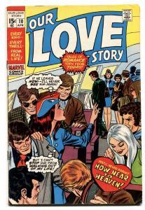Our Love Story #10 1971-Marvel-romance stories-Gene Colan art-VG