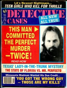 Detective Cases 10/1992-Globe-teen girl thrill killers-lady in trunk-FN