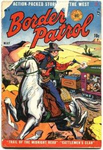 BORDER PATROL #1-1951-PRE CODE VIOLENCE-CRIME-SMUGGLING-CANADIAN VARIANT