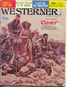 Westerner 11/1969-Gen Custer at Little Big Horn-Ft Utah seige-G/VG