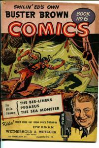 Buster Brown  #6 1940's-Smilin Ed-Pegasus-Sea Monster-VG