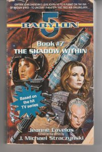 Babylon 5 Book # 7  The Shadow Within by Jeanne Cavelos