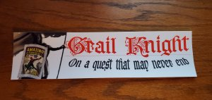 GRAIL KNIGHT Bumper Sticker - Only Available Here!