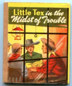 Little Tex in the Midst of Trouble Swap-it Book 1949