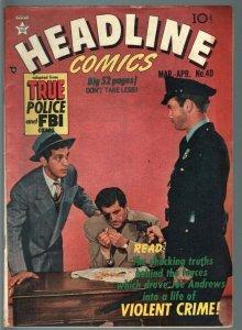 HEADLINE #40-1950-FBI-RCMP-GOLDEN AGE PRE CODE VIOLENT CRIME COMIC-FN FN