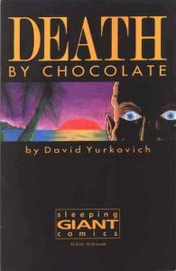 Death By Chocolate #1 VF/NM; Sleeping Giant   save on shipping - details inside
