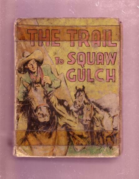 TRAIL TO SQUAW GULCH- 1940 #1185 BLB--SAALFIELD-BARGAIN P/FR