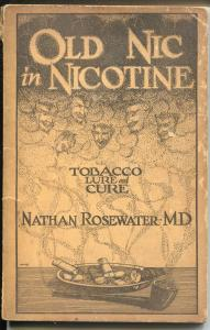 Old Nic In Nicotine 9/1925-Nathan Rosewater M.D.-anti-tobacco edition-G/VG