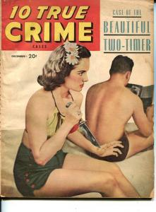 10 TRUE CRIME CASES #1 DEC 1947-SPICY-MURDER-KIDNAP-ROBERRY-MOBSTERS-G/VG