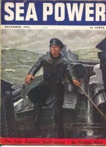 Sea Power 12/1945-Charles Andres cover-WWII pix & info-Fletcher Pratt-phantom...