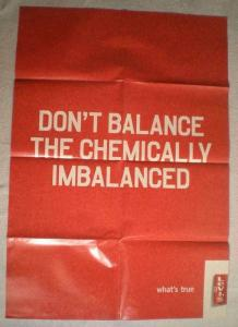 DONT BALANCE THE CHEMICALLY IMBALANCED Promo poster, more in our store