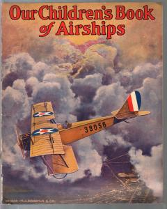 Our Children's Book of Airships #1005 1917-WWI era-color war imagery-VG