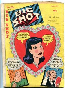 BIG SHOT COMICS #86 1948-DIXIE DUGAN-SKYMAN-VALENTINE C VG