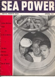Sea Power-Spring 1947-military info & pix-naval defense-Naval reserve issue-V...