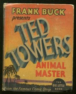 FRANK BUCK-BIG LITTLE BOOK-#1175-1935-TED TOWERS ANIMAL MASTER-COMIC STRIP-vg-