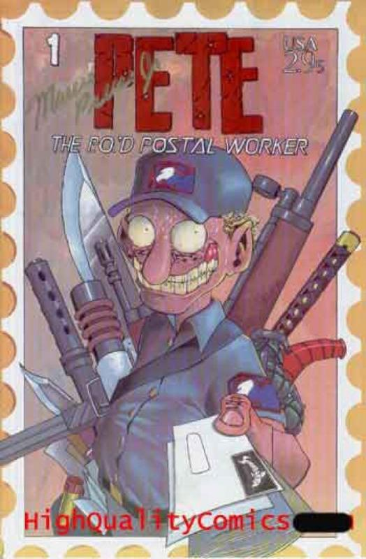 PETE the P.O.'d POSTAL WORKER #1 2 3 4 5 6 7 8 9 10, NM+, Mail, Guns, rage
