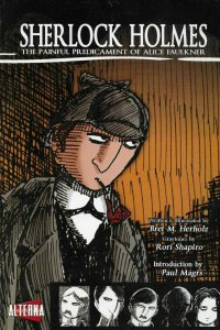 Sherlock Holmes: The Painful Predicament of Alice Faulkner TPB BRAND NEW.