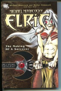 Elric: The Making Of A Sorcerer-Michael Moorcock-2007-PB-VG/FN