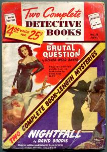 Two Complete Detective Books pulp January 1949- Brutal Question- Nightfall G+