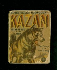 KAZAN IN REVENGE OF THE NORTH-#1105-BIG LITTLE BOOKS-CURWOOD-HESS-1937-fair FR