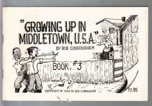 Growing Up In Middletown, U.S. A. #3  1984-Bob Cunningham-comic art-FN/VF