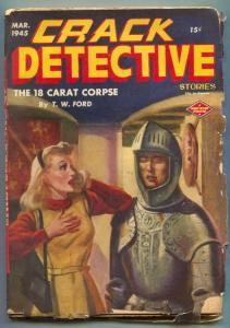 Crack Detective Pulp March 1945- 18 carat corpse VG-