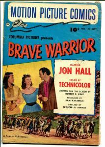 Motion Picture Comics #112 1952-Brave Warrior-Jay Silverheels-Jon Hall-VG