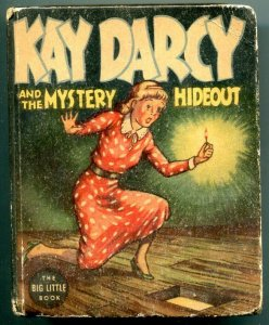 Kay Darcy and the Mystery Hideout Big Little Book #1411