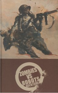 ZOMBIES vs ROBOTS AVENTURE by Chris Ryall (First Edition Hardcover)