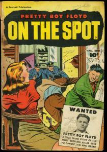 ON THE SPOT 1948-PRETTY BOY FLOYD-WILD COVER VG