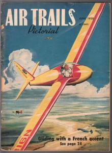 Air Trails Pictorial 6/1950-aviation news-pix- Scheizer sailplane-Nifties-VG