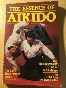 The Essence of Aikido Bill Sosa Bryan Robbins Japanese Martial Arts Book MFT2