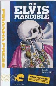The Elvis Mandible #1 ORIGINAL Vintage 1990 Piranha Press Comics