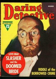 DARING DETECTIVE DEC 1939-LOVE MAD SLASHER-DOOMED BRIDE-FN/VF FN/VF