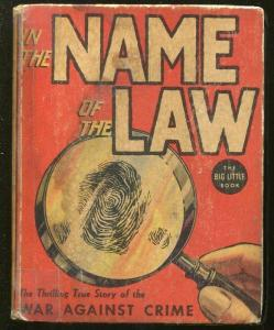 IN THE NAME OF THE LAW-BIG LITTLE BOOK-#1155-1937-WAR AGAINST CRIME-VALLELY-vg