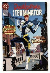 DEATHSTROKE THE TERMINATOR #10-1992-First appearance Vigilante   nm-