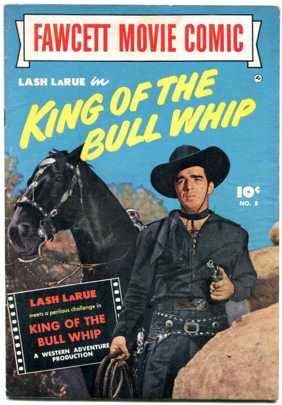 Fawcett Movie Comic 8 1950 King Of The Bullwhip Lash Larue