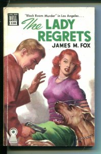 THE LADY REGRETS-#338-JAMES M FOX-BOUND BABE-DELL MAPBACK-HARDBOILED-fn