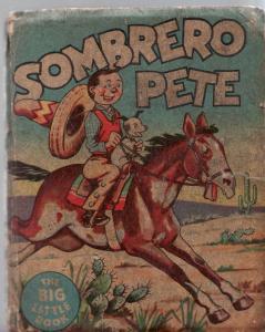 SOMBRERO PETE-1936-BIG LITTLE BOOK-WHITMAN-1136 - RARE G