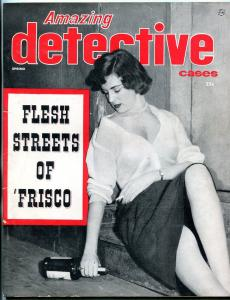 Amazing Detective Cases Spring 1955- Atlas- Flesh Streets of San Frisco VG+