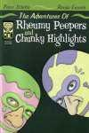 Adventures of Rheummy Peepers and Chunky Highlights #1, NM + (Stock photo)