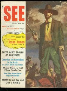 SEE FOR MEN MARCH 1958-JESSE JAMES-CANNIBALSIM-PULP FIC VG