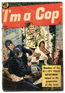 I'm A Cop #2 1954-Golden Age Crime-Bob Powell art-VG-