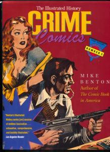 Illustrated History Crime Comics Hardcover 1993 Mike Benton